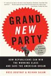 Grand New Party How Republicans Can Win the Working Class and Save the American Dream,0307277801,9780307277800
