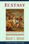 Ecstasy Understanding the Psychology of Joy,0062504320,9780062504326