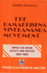The Ramakrishna-Vivekananda Movement Impact on Indian Society and Politics, 1893-1922 - With Special Reference to Bengal 1st Edition,8171020577,9788171020577