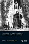 Photography and Philosophy Essays on the Pencil of Nature,1405139242,9781405139243