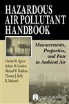 Hazardous Air Pollutant Handbook Measurements, Properties, and Fate in Ambient Air,1566705711,9781566705714