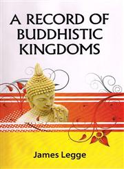 A Record of Buddhistic Kingdoms Being an Account by the Chinese Monk Fa-Hein of Travels in India and Ceylon (AD. 399-414) in Search of the Buddhist Books of Discipline,812150516X,9788121505161