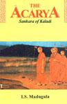 The Acarya Sankara of Kaladi - A Story,8120818024,9788120818026