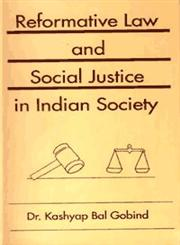 Reformative Law and Social Justice in Indian Society A Sociological Study with Special Reference to Weaker Classes of Bhagalpur District,8186030093,9788186030097