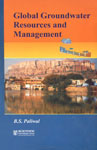 Global Groundwater Resources and Management Selected Papers from the 33rd International Geological Congress (33rd IGC), Oslo, Norway, August, 2008,8172336195,9788172336196