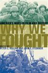 Why We Fought America's Wars in Film and History,081312493X,9780813124933