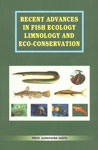 Recent Advances in Fish Ecology, Limnology and Eco-Conservation, Vol. V 1st Published,8187067276,9788187067276
