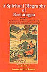 A Spiritual Biography of Rechungpa Based on the Radiance of Wisdom : The Life and Liberation of the Ven. Rechung Dorje Drak, Thrangu Rinpoche, Geshe Lharampa 1st Edition,817030699X,9788170306993