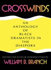 Crosswinds An Anthology of Black Dramatists in the Diaspora,0253207789,9780253207784