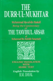 The Durr-ul-Mukhtar Being the Commentary of the Tanvirul Absar of Muhammad Bin Abdullah Tamartashi,817151152X,9788171511525