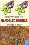 Discovering the Nanoelectronics 1st Edition,819071273X,9788190712736