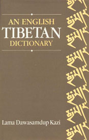 An English-Tibetan Dictionary Containing a Vocabulary of Approximately Twenty Thousand Words and their Tibetan Equivalents 4th Edition,812150564X,9788121505642