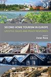 Second Home Tourism in Europe Lifestyle Issues and Policy Responses,1409450716,9781409450719