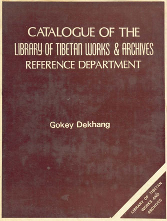 Catalogue of the Library of Tibetan Works and Archives Reference Department