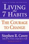 Living the 7 Habits The Courage to Change,0684857162,9780684857169