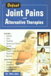 Defeat Joint Pains with Homoeopathy and Other Alternative Therapies Reprint Edition,8131905225,9788131905227