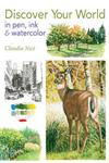 Discover Your World in Pen, Ink & Watercolor,1440318352,9781440318351