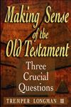 Making Sense of the Old Testament Three Crucial Questions,0801058287,9780801058288