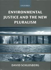 Environmental Justice and the New Pluralism The Challenge of Difference for Environmentalism,0198294859,9780198294856