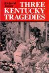 Three Kentucky Tragedies,0813109078,9780813109077