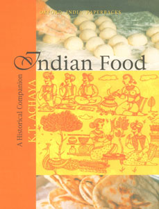 Indian Food A Historical Companion Oxford India Paperbacks, 6th Impression,0195644166,9780195644166