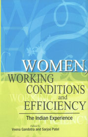 Women, Working Conditions and Efficiency The Indian Experience 1st Published,8177081977,9788177081978
