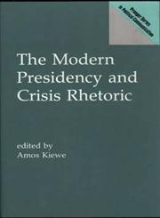 The Modern Presidency and Crisis Rhetoric,0275941760,9780275941765
