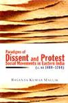Paradigms of Dissent and Protest Social Movements in Eastern India, c. AD 1400-1700 1st Edition,8173045224,9788173045226