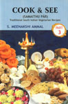 "Cook and See = ""Samaithu Par"" Globally Acclaimed Cookery Book for Over Four Decades, Containing Traditional South Indian Vegetarian Dishes, Well-Known, Less Known and New and Guidelines for Celebrating Functions, Festivels, Marriage etc. (320 Items) Part 3 6th Edition"