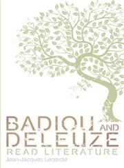 Badiou and Deleuze Read Literature 1st Edition,0748638008,9780748638000