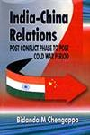 India-China Relations Post Conflict Phase to Post Cold War Period,8176485381,9788176485388