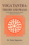 Yoga Tantra : Theory and Praxis In the Light of the Hevajra Tantra : A Metaphysical Perspective 1st Edition,8170308690,9788170308690