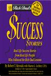 Rich Dad's Success Stories: Real Life Success Stories from Real Life People Who Followed the Rich Dad Lessons,1586215728,9781586215729