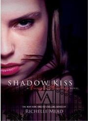 Shadow Kiss Vampire Academy Turtleback School & Library Binding Edition,0606089446,9780606089449