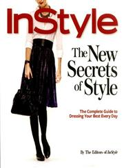 "Secrets of Style ""Instyle's"" Complete Guide to Dressing Your Best Every Day,1932273042,9781932273045"