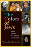 The Colors of Jews Racial Politics and Radical Diasporism,0253219272,9780253219275