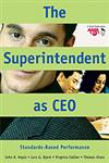 The Superintendent as CEO Standards-Based Performance 1st Edition,0761931678,9780761931676