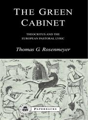 The Green Cabinet Theocritus and European Pastoral Poetry,1853996645,9781853996641