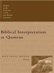 Biblical Interpretation at Qumran,0802839371,9780802839374