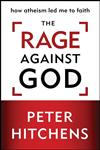 The Rage Against God How Atheism Led Me to Faith,0310412595,9780310412595