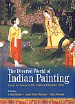 The Diverse World of Indian Painting = Vichitra-Visva Essays in Honour of Dr. Vishwa Chander Ohri,817305360X,9788173053603