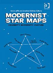 Modernist Star Maps Celebrity, Modernity, Culture,0754666107,9780754666103