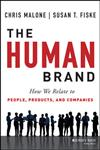 The Human Brand How We Relate to People, Products, and Companies,1118611314,9781118611319