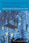 The Enlargement of the European Union A Guide for the Entrepreneur,0470022531,9780470022535