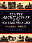 Temple Architecture of the Western Himalaya Wooden Temples 1st Edition,8173871159,9788173871153