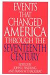Events That Changed America Through the Seventeenth Century,0313290830,9780313290831