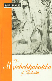 The Mrichchhakatika of Sudraka Edited with the Commentary of Prithvidhara (Enlarged Where Necessary), Various Readings, a Literal English Translation, Notes, and an Exhaustive Introduction 9th Reprint,8120800826,9788120800823