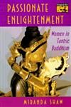 Passionate Enlightenment Women in Tantric Buddhism,0691010900,9780691010908