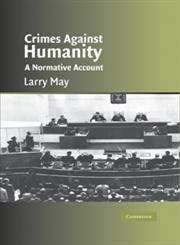 Crimes Against Humanity A Normative Account,0521600510,9780521600514