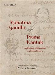 Mahatma Gandhi and Prema Kantak Exploring a Relationship, Exploring History,0198082932,9780198082934